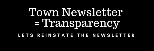 Town Newsletter = Transparency. Let's Reinstate the Newsletter.