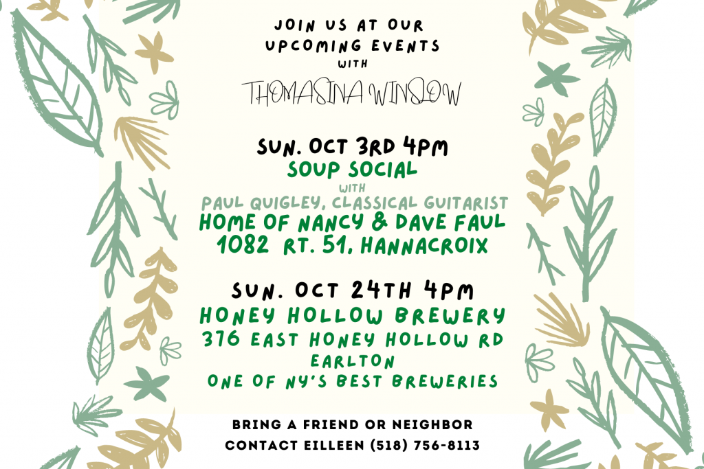 Two upcoming events in support of Thomasina Winslow for New Baltimore Town Council! A soup social on Sun. October 3 at 4 PM and a gathering at Honey Hollow Brewery on Sunday, October 24 at 4 pm! Come on out! Questions? Contact Eilleen at (518) 756-8113.